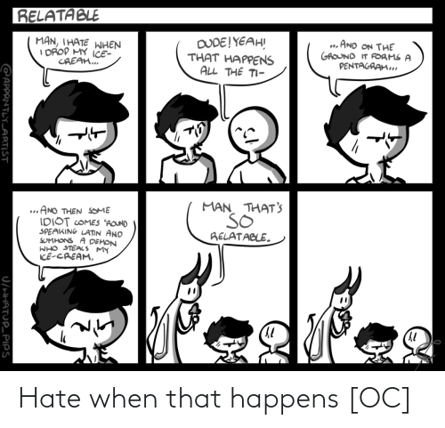 hate: Hate when that happens [OC]