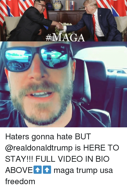 haters gonna hate: Haters gonna hate BUT @realdonaldtrump is HERE TO STAY!!! FULL VIDEO IN BIO ABOVE⬆️⬆️ maga trump usa freedom