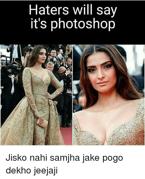 Memes, Photoshop, and Pogo: Haters will say  it's photoshop Jisko nahi samjha jake pogo dekho jeejaji