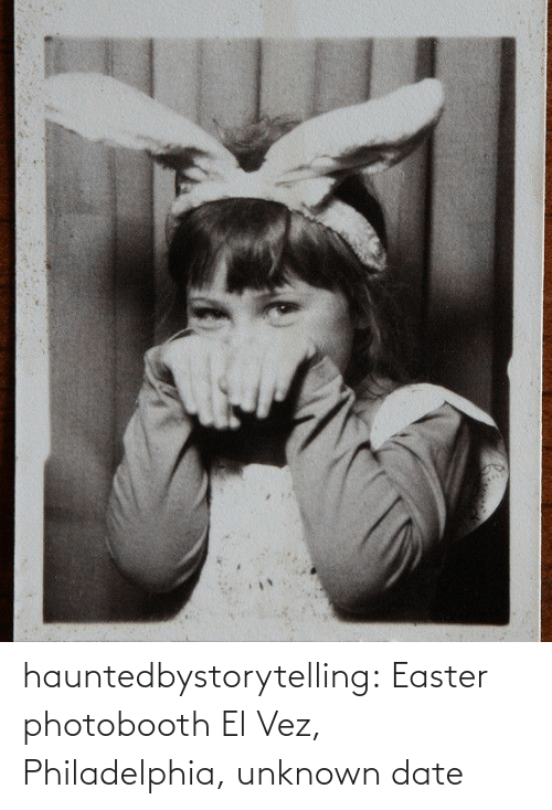 Easter: hauntedbystorytelling:    Easter photobooth El Vez, Philadelphia, unknown date