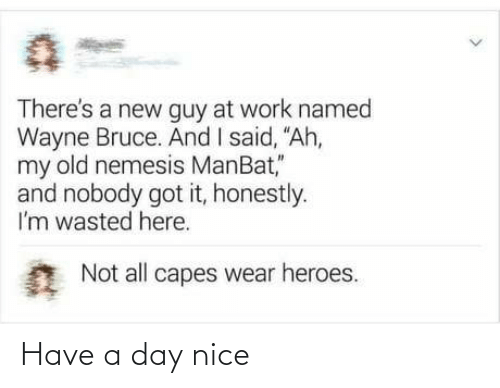 A Day: Have a day nice