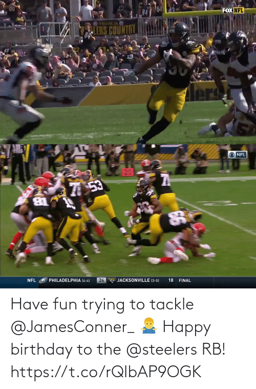 have fun: Have fun trying to tackle @JamesConner_ 🤷♂️  Happy birthday to the @steelers RB! https://t.co/rQIbAP9OGK
