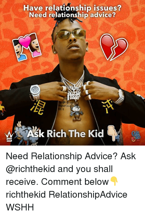 Rich The Kid: Have relationship issues?  Need relationship advice?  Ask Rich The Kid Need Relationship Advice? Ask @richthekid and you shall receive. Comment below👇 richthekid RelationshipAdvice WSHH