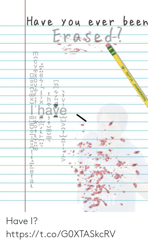 Been, You, and Erased: Have you ever been  Erased  OX e  Thave  TICONDEROGA tri-write  M-1 Have I? https://t.co/G0XTASkcRV