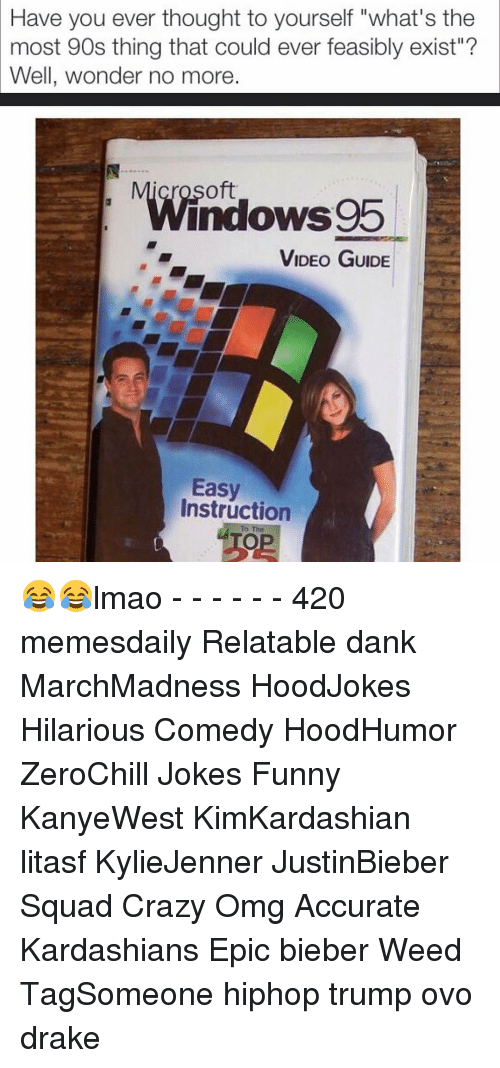 """feasible: Have you ever thought to yourself """"what's the  most 90s thing that could ever feasibly exist""""?  Well, wonder no more.  WWindowsg5  VIDEO GUIDE  Easy  Instruction 😂😂lmao - - - - - - 420 memesdaily Relatable dank MarchMadness HoodJokes Hilarious Comedy HoodHumor ZeroChill Jokes Funny KanyeWest KimKardashian litasf KylieJenner JustinBieber Squad Crazy Omg Accurate Kardashians Epic bieber Weed TagSomeone hiphop trump ovo drake"""