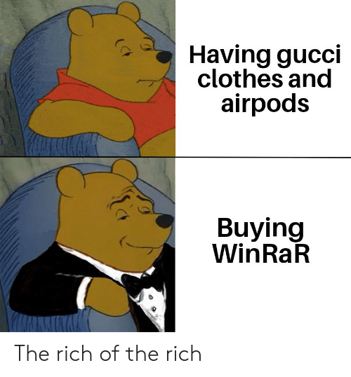 Having Gucci Clothes and Airpods Buying WinRaR the Rich of