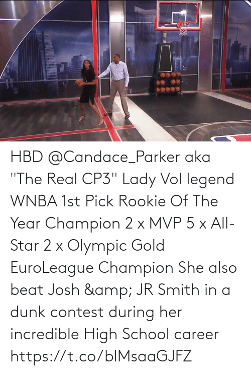 """olympic: HBD @Candace_Parker aka """"The Real CP3""""  Lady Vol legend WNBA 1st Pick Rookie Of The Year Champion 2 x MVP 5 x All-Star 2 x Olympic Gold EuroLeague Champion  She also beat Josh & JR Smith in a dunk contest during her incredible High School career https://t.co/blMsaaGJFZ"""
