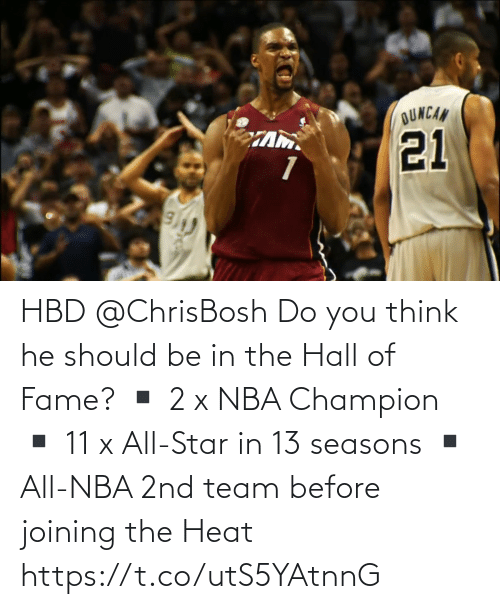 champion: HBD @ChrisBosh  Do you think he should be in the Hall of Fame?   ▪️ 2 x NBA Champion ▪️ 11 x All-Star in 13 seasons ▪️ All-NBA 2nd team before joining the Heat  https://t.co/utS5YAtnnG