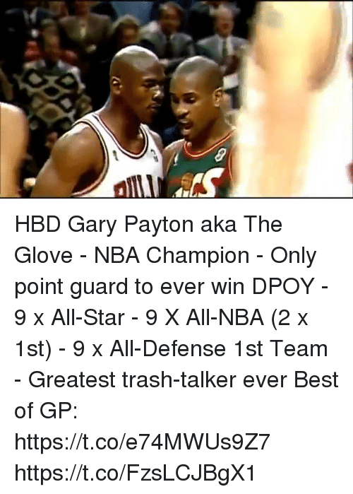 Dpoy: HBD Gary Payton aka The Glove  - NBA Champion - Only point guard to ever win DPOY - 9 x All-Star - 9 X All-NBA (2 x 1st) - 9 x All-Defense 1st Team  - Greatest trash-talker ever  Best of GP: https://t.co/e74MWUs9Z7 https://t.co/FzsLCJBgX1