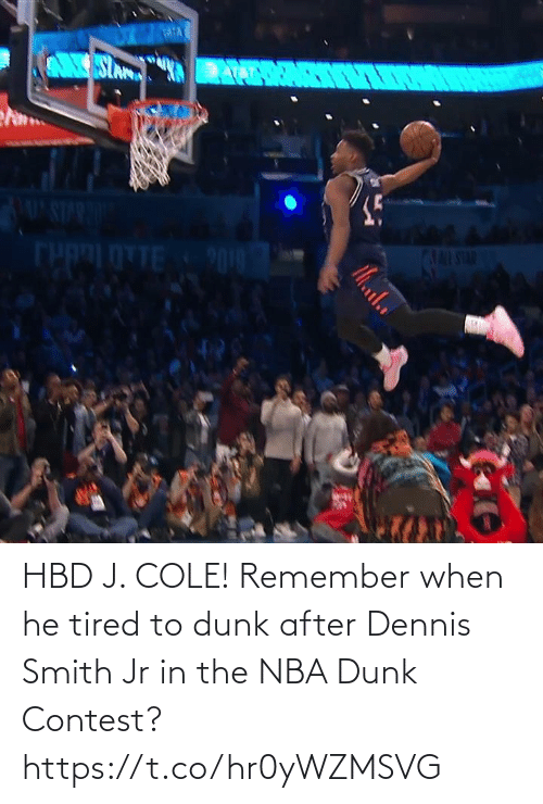 When He: HBD J. COLE!   Remember when he tired to dunk after Dennis Smith Jr in the NBA Dunk Contest?    https://t.co/hr0yWZMSVG