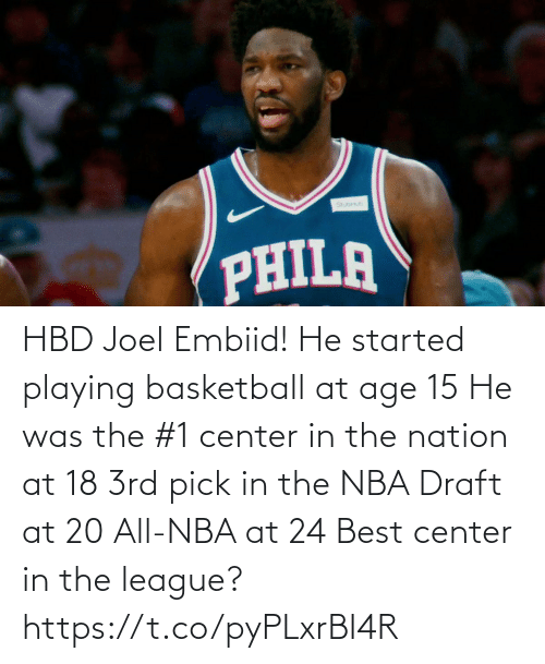 joel: HBD Joel Embiid!   He started playing basketball at age 15 He was the #1 center in the nation at 18 3rd pick in the NBA Draft at 20 All-NBA at 24  Best center in the league?  https://t.co/pyPLxrBI4R