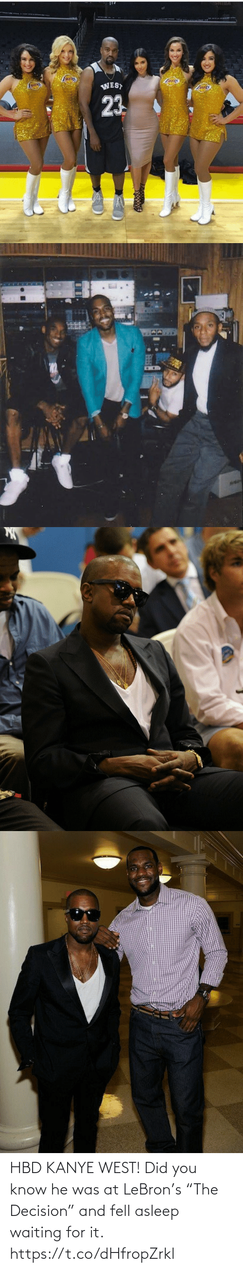 "Waiting For: HBD KANYE WEST! Did you know he was at LeBron's ""The Decision"" and fell asleep waiting for it. https://t.co/dHfropZrkl"