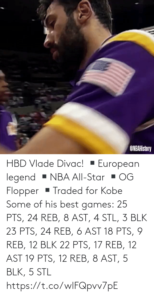 Kobe: HBD Vlade Divac!  ▪️European legend ▪️NBA All-Star ▪️OG Flopper ▪️Traded for Kobe  Some of his best games: 25 PTS, 24 REB, 8 AST, 4 STL, 3 BLK 23 PTS, 24 REB, 6 AST 18 PTS, 9 REB, 12 BLK 22 PTS, 17 REB, 12 AST 19 PTS, 12 REB, 8 AST, 5 BLK, 5 STL   https://t.co/wlFQpvv7pE