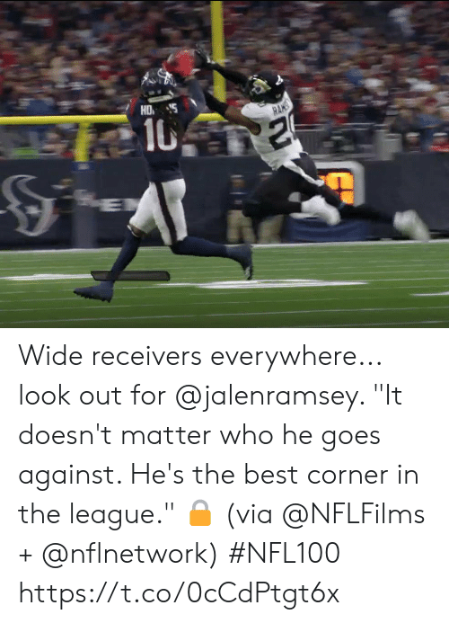 """It Doesnt Matter: HD  10  RANS Wide receivers everywhere... look out for @jalenramsey.   """"It doesn't matter who he goes against. He's the best corner in the league."""" 🔒 (via @NFLFilms + @nflnetwork) #NFL100 https://t.co/0cCdPtgt6x"""