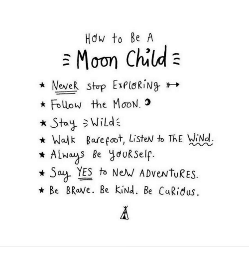 Neve: Hdw to Be A  * Neve R stop Expld Ring  Follow the MooN.3  * Stay氵Wilde  Walk Bare foot, ListeN to ThE WiNd  ALwas Be jooKSelf  Say YES tb NeM ADVeNTURES  * Be BRaVe. Be KiNd. Be CuRidus
