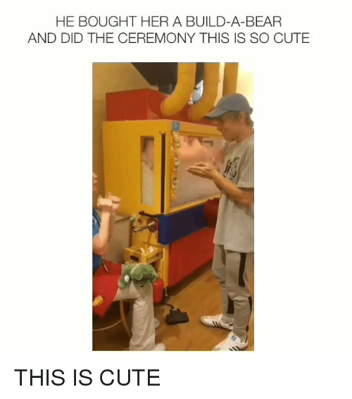 Build a Bear: HE BOUGHT HER A BUILD-A-BEAR  AND DID THE CEREMONY THIS IS SO CUTE THIS IS CUTE