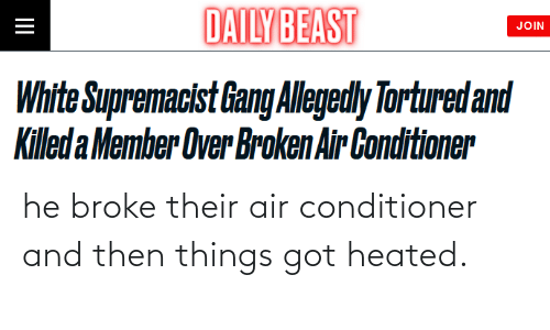 and then: he broke their air conditioner and then things got heated.
