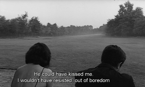 Boredom, Out, and Kissed: He could have kissed me  I wouldn't have resisted, out of boredom