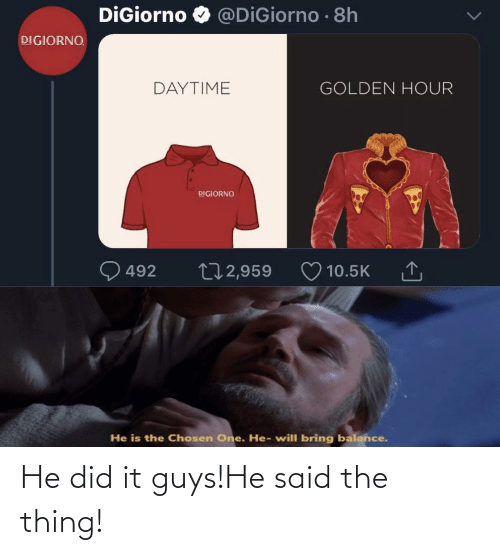 the thing: He did it guys!He said the thing!