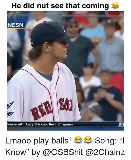 """2chainz: He did nut see that coming  NESN  ourse with Andy Brickley: Kevin Chapman Lmaoo play balls! 😂😂 Song: """"I Know"""" by @OSBShit @2Chainz"""