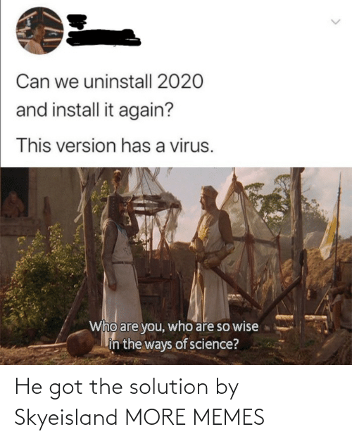 memes: He got the solution by Skyeisland MORE MEMES