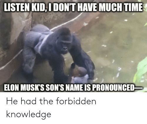 Knowledge: He had the forbidden knowledge