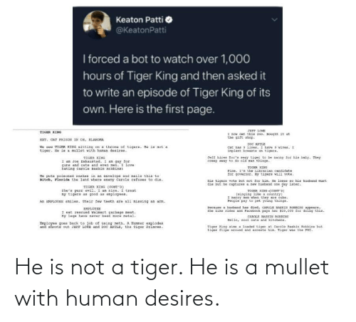 Desires: He is not a tiger. He is a mullet with human desires.