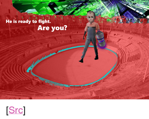 "Reddit, Fight, and Com: He is ready to fight.  Are you? <p>[<a href=""https://www.reddit.com/r/surrealmemes/comments/7wnptp/final_battle/"">Src</a>]</p>"