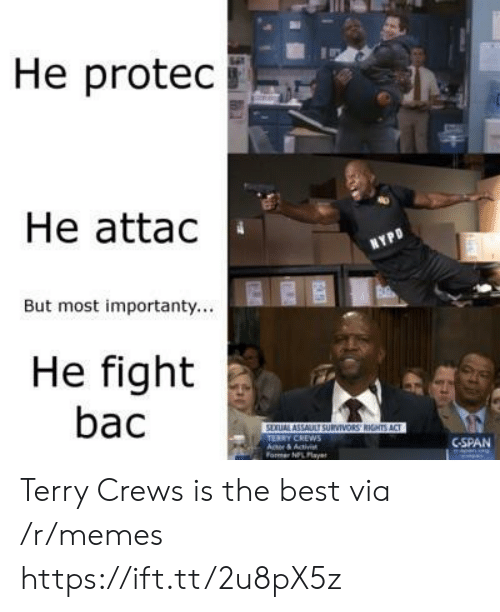 cspan: He protec  He attac  But most importanty...  He fight  bac  CSPAN  ormer NPL Pla Terry Crews is the best via /r/memes https://ift.tt/2u8pX5z