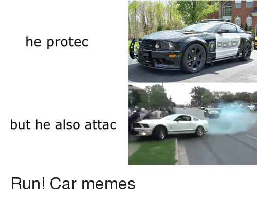 Car Memes: he proted  POLI  but he also attac Run! Car memes