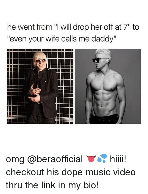 """Dope, Music, and Omg: he went from """"I will drop her off at 7"""" to  """"even your wife calls me daddy"""" omg @beraofficial 👅💦 hiiii! checkout his dope music video thru the link in my bio!"""