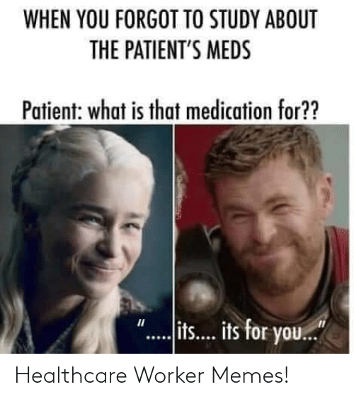 Worker: Healthcare Worker Memes!