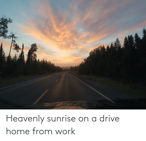 heavenly: Heavenly sunrise on a drive home from work