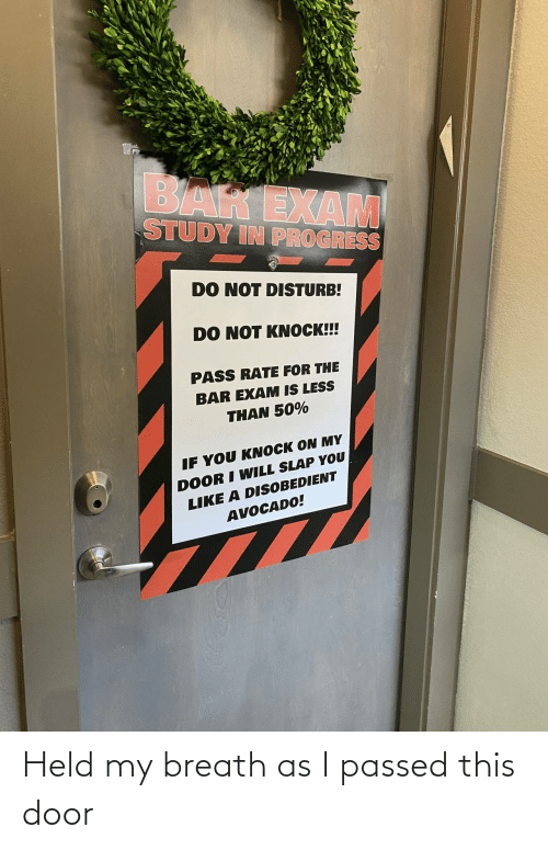 I Passed: Held my breath as I passed this door