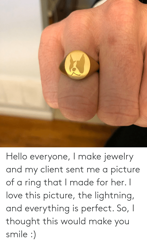 Lightning: Hello everyone, I make jewelry and my client sent me a picture of a ring that I made for her. I love this picture, the lightning, and everything is perfect. So, I thought this would make you smile :)