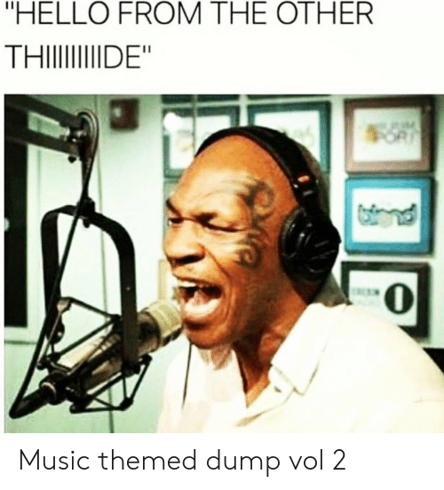"Hello, Music, and Dump: ""HELLO FROM THE OTHER  THI DE"" Music themed dump vol 2"