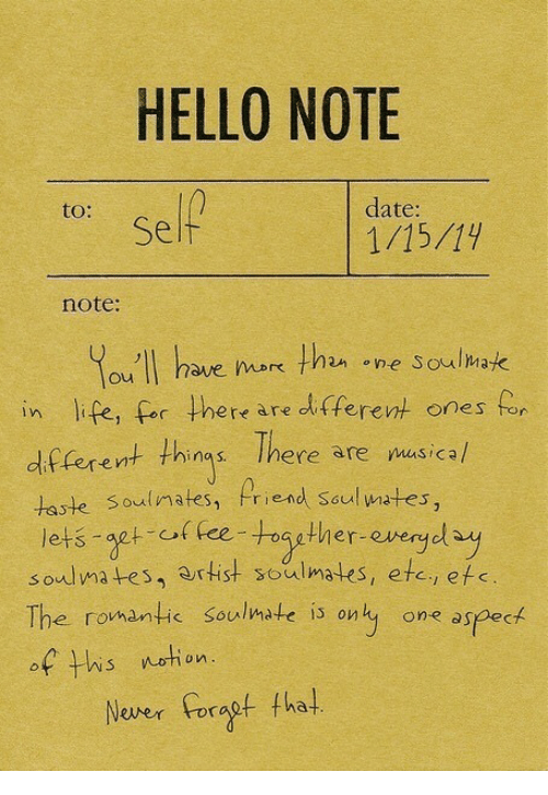 usi: HELLO NOTE  date  1/15/14  to:  note:  in life, for there are different ones for  different thie There are usi c  riend Soul mates  Pogether-everydly  soulmates, artist soulmates, etc, efc  The romantic soulmate is only one aspect