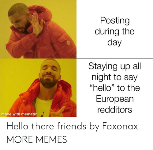 there: Hello there friends by Faxonax MORE MEMES