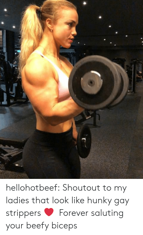 Saluting: hellohotbeef:  Shoutout to my ladies that look like hunky gay strippers ❤️ Forever saluting your beefy biceps