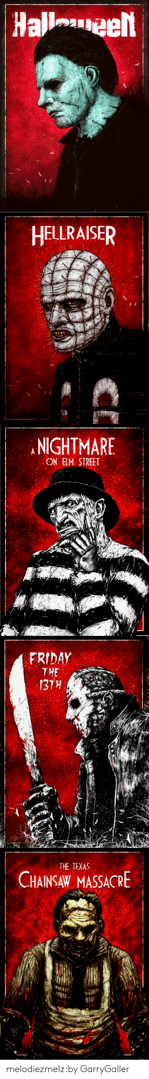 texas chainsaw: HELLRAISER   NIGHTMARE  ON ELM STREET   FRIDAY  THE   THE TEXAS  CHAINSAW MASSACRE melodiezmelz:by GarryGaller