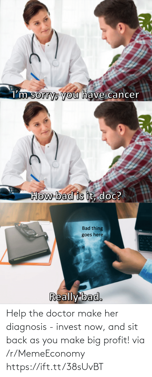 A: Help the doctor make her diagnosis - invest now, and sit back as you make big profit! via /r/MemeEconomy https://ift.tt/38sUvBT