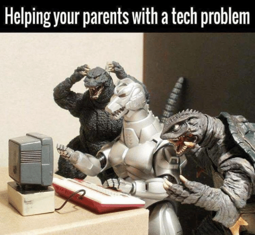 problem: Helping your parents with a tech problem
