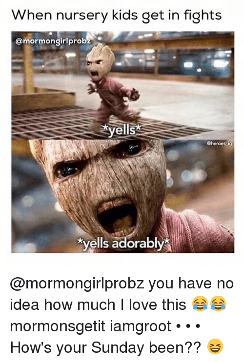 Mormon: hen nursery kids get in fights  @mormon girlprob  yells  @heroes ig  kvells adorably @mormongirlprobz you have no idea how much I love this 😂😂 mormonsgetit iamgroot • • • How's your Sunday been?? 😆