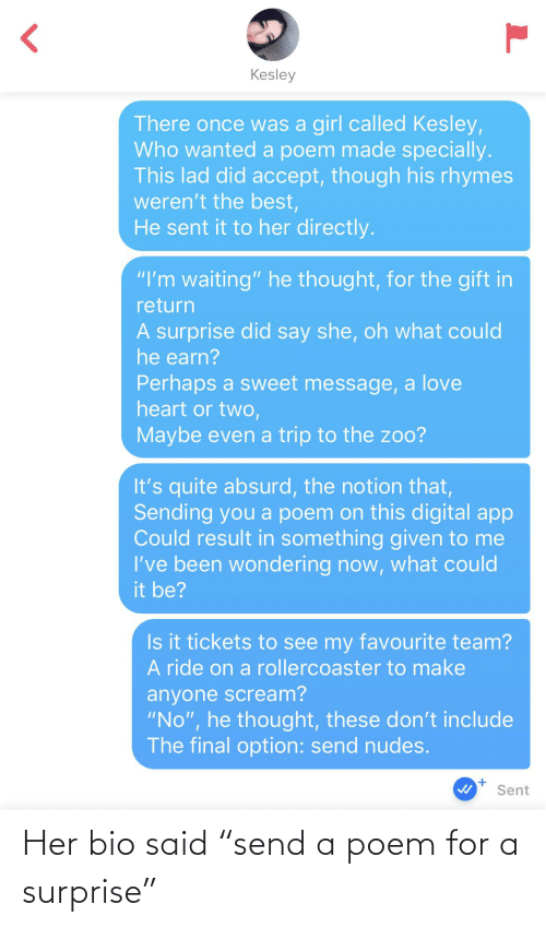 "A: Her bio said ""send a poem for a surprise"""