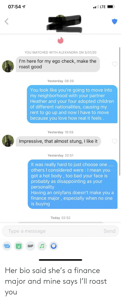 Finance, Roast, and Her: Her bio said she's a finance major and mine says I'll roast you