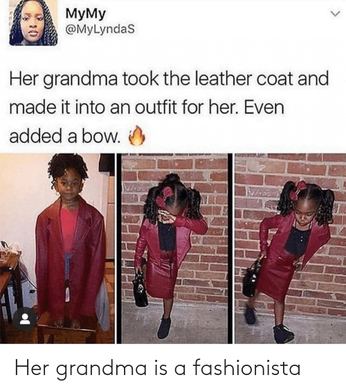 her: Her grandma is a fashionista