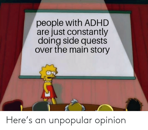S: Here's an unpopular opinion