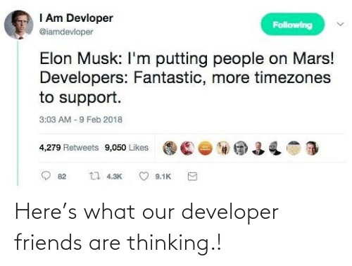 thinking: Here's what our developer friends are thinking.!