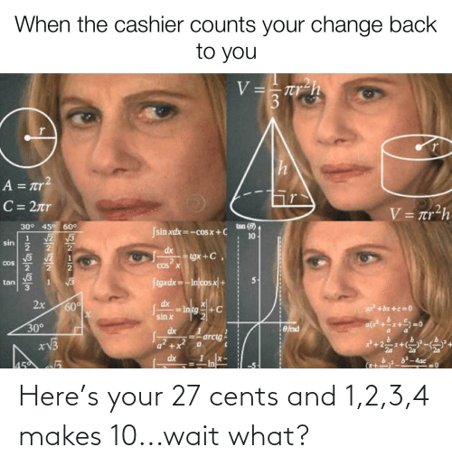 1 2: Here's your 27 cents and 1,2,3,4 makes 10...wait what?