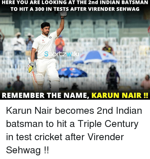 Karun Nair: HERE YOU ARE LOOKING AT THE 2nd INDIAN BATSMAN  TO HIT A 300 IN TESTS AFTER VIRENDER SEHWAG  REMEMBER THE NAME  KARUN NAIR Karun Nair becomes 2nd Indian batsman to hit a Triple Century in test cricket after Virender Sehwag !!